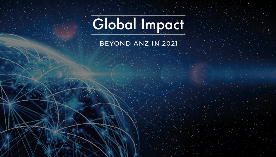 Global Impact! Beyond ANZ for 2021