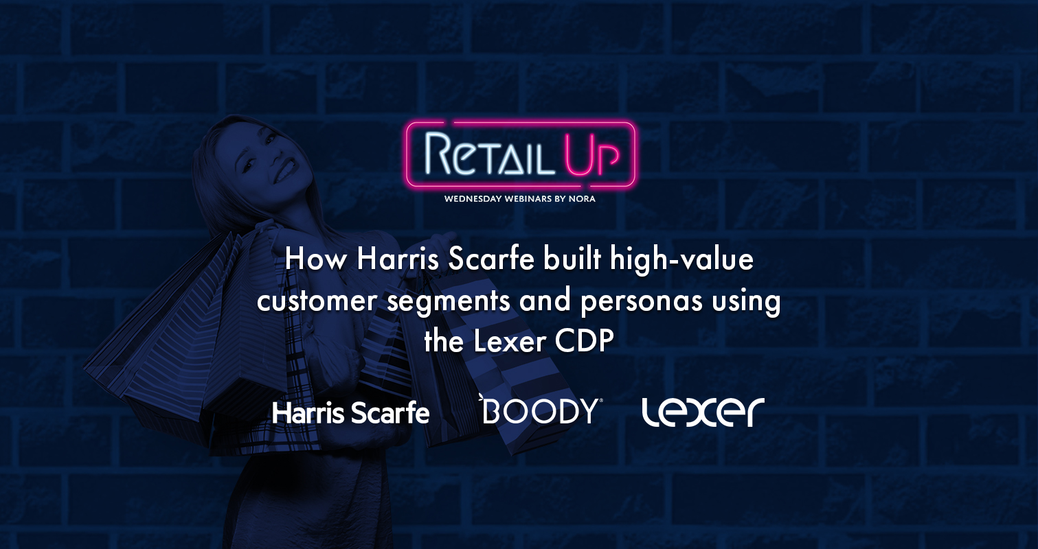 How Harris Scarfe built high-value customer segments and personas using the Lexer CDP