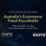 The NORA Network & Ekata: Australia's Ecommerce Fraud Roundtable