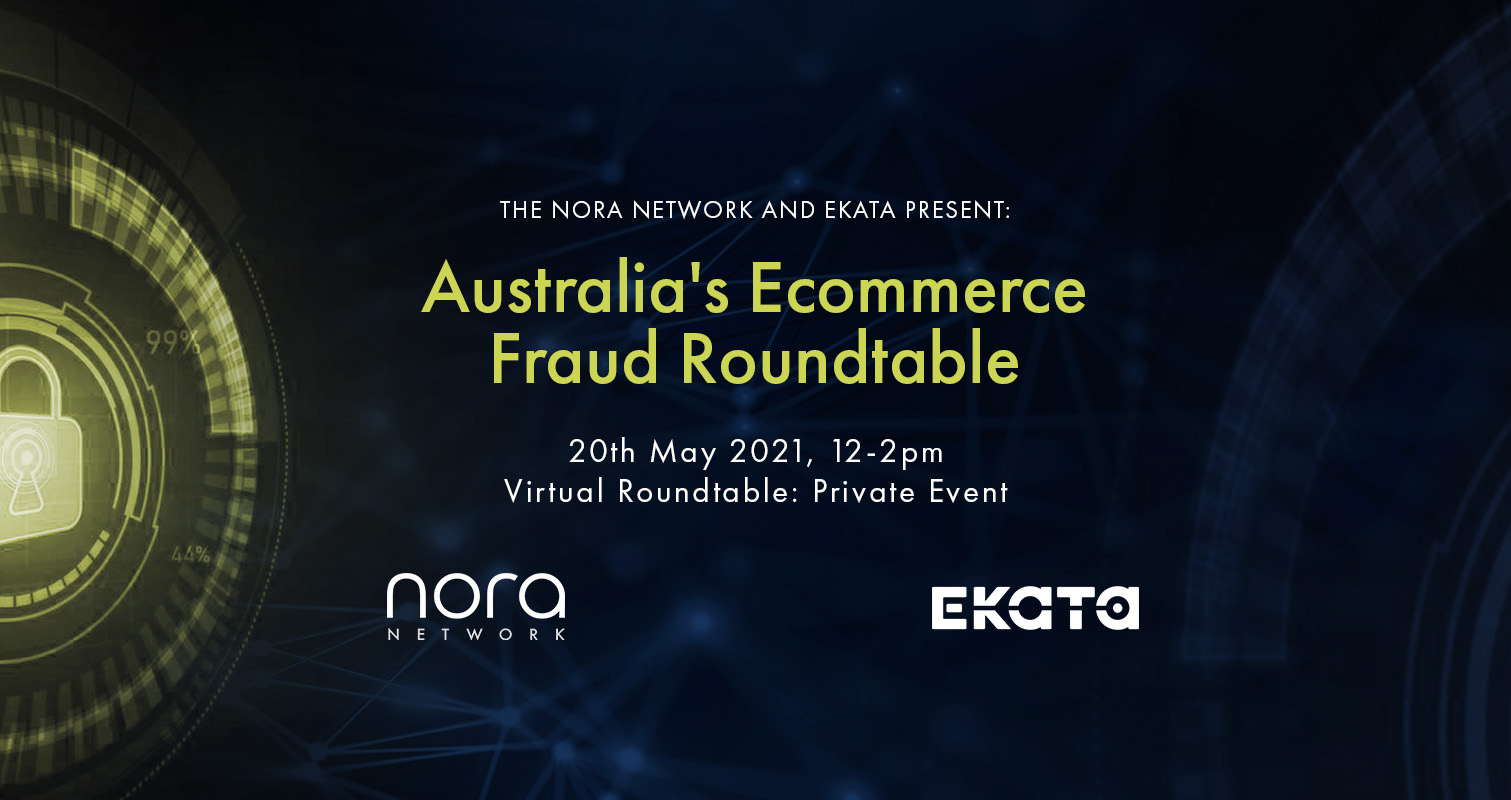 The NORA Network & Ekata: Australia's Ecommerce Fraud Roundtable