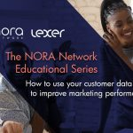 The NORA Network & Lexer: Education Series