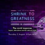 'Shrink to Greatness' Webinar - The covid response: Impact, alternatives and the national reality