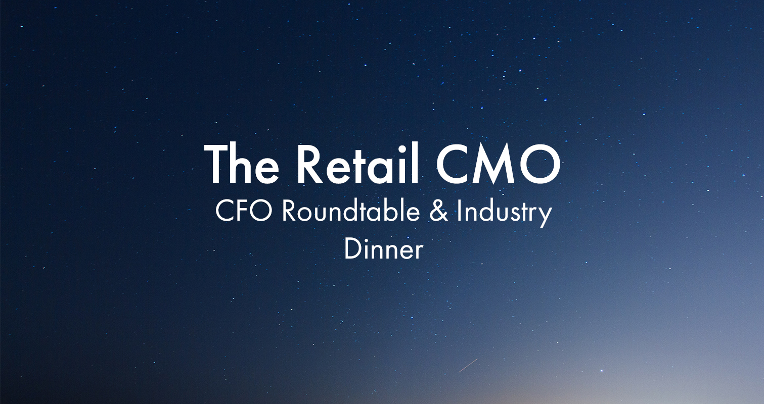 The Retail CMO Roundtable & Industry Dinner