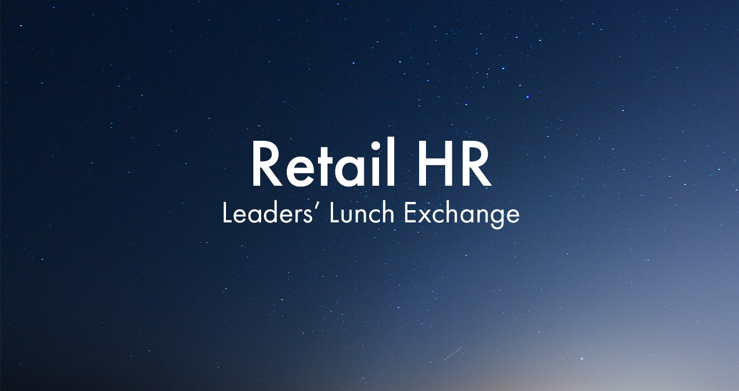 Retail HR Leaders' Lunch Exchange