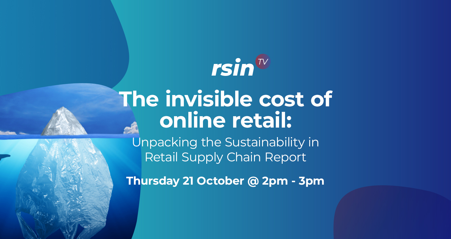 The invisible costs of online retail: Unpacking the 'Sustainability in Retail Supply Chain Report